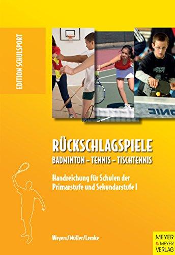 Rückschlagspiele: Badminton - Tennis - Tischtennis (Edition Schulsport 24)