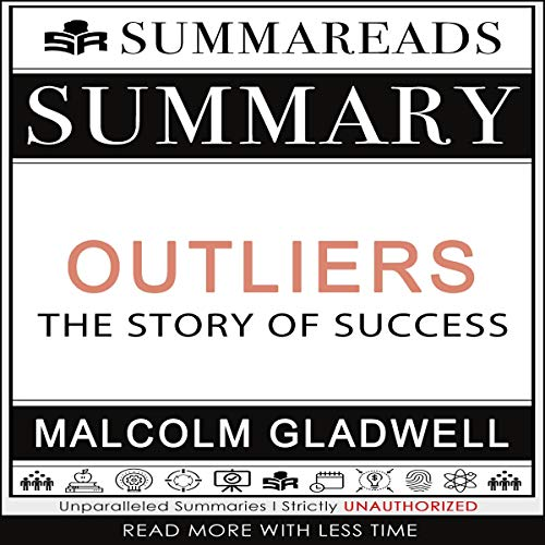 Summary of Outliers: The Story of Success by Malcolm Gladwell audiobook cover art
