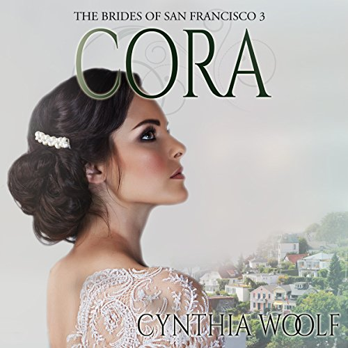 Cora     The Brides of San Francisco Book 3              By:                                                                                                                                 Cynthia Woolf                               Narrated by:                                                                                                                                 Lia Frederick                      Length: 4 hrs and 40 mins     17 ratings     Overall 4.2