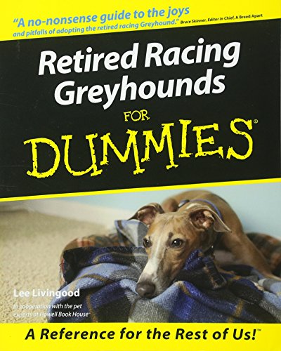 Compare Textbook Prices for Retired Racing Greyhounds For Dummies 1 Edition ISBN 9780764552762 by Livingood, Lee