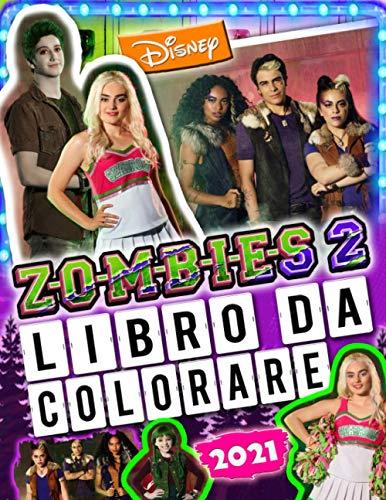 ZOMBIES 2 Libro Da Colorare: Z-O-M-B-I-E-S 2 2020 Libro Da Colorare Con Amazing Non Ufficial Pictures