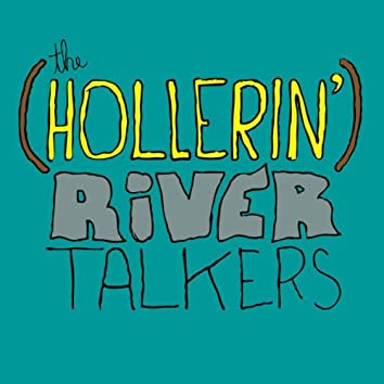 The (Hollerin') River Talkers