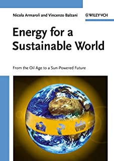 Energy for a Sustainable World: From the Oil Age to a Sun–Powered Future