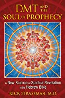 DMT AND THE SOUL OF PROP