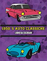 1950's Auto Classiche Libro da Colorare: Volume 3