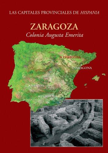 Zaragoza: Colonia Caesar Augusta: 4 (Ciudades romanas de His