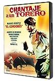 Chantaje A Un Torero [DVD]...