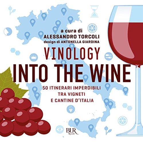 Vinology Into the wine (Italian Edition)