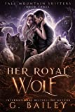Her Royal Wolf: A Rejected Mates Romance (Fall Mountain Shifters Book 3)