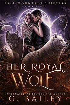 Her Royal Wolf: A Rejected Mates Romance (Fall Mountain Shifters Book 3) (English Edition) par [G. Bailey]