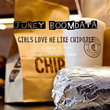 Girls Love Me Like Chipotle (feat. Top Floor)