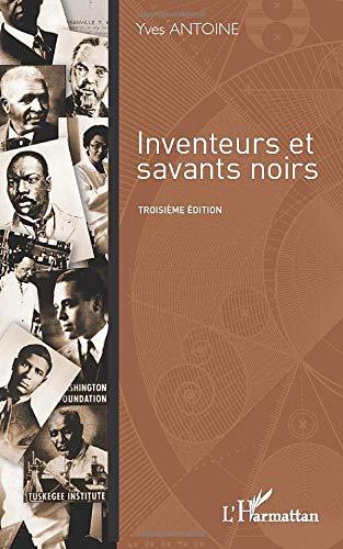 Schwarze Erfinder und Wissenschaftler: Dritte Auflage