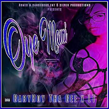 Oye Mami (feat. BabyBoy Tha Gee)