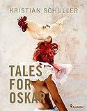 Tales for Oskar - Kristian Schuller (Fotograf)