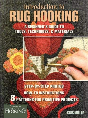 Compare Textbook Prices for Introduction to Rug Hooking: A Beginner's Guide to Tools, Techniques, and Materials  ISBN 9781881982944 by Miller, Kris