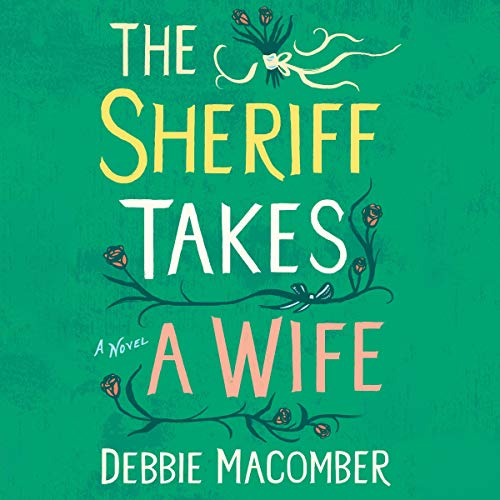 The Sheriff Takes a Wife: A Novel audiobook cover art