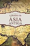 A História da Ásia Antiga