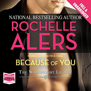 Because of You                   By:                                                                                                                                 Rochelle Alers                               Narrated by:                                                                                                                                 Kevin R Free                      Length: 8 hrs and 17 mins     54 ratings     Overall 4.3