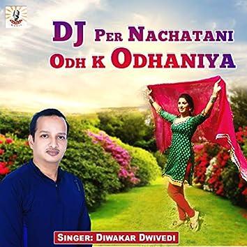 DJ Per Nachatani Odh K Odhaniya