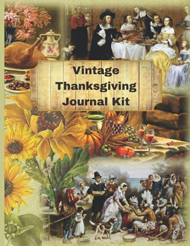 Compare Textbook Prices for Vintage Thanksgiving Journal Kit: One-Sided Decorative Paper/Harvest Ephemera For Scrapbooking, Junk Journals, Card Making, Diary, Collage, Decoupage  ISBN 9798469522430 by Crafts, Ephemera Castle