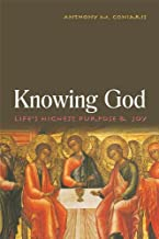Knowing God: Life's Highest Purpose and Joy