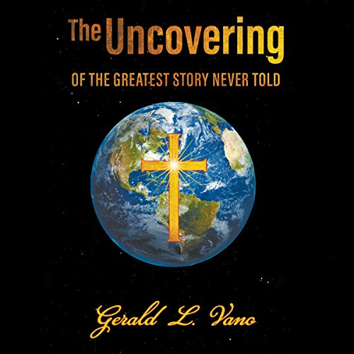 The Uncovering of the Greatest Story Never Told cover art
