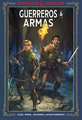 Dungeons & Dragons. Guerreros & Armas: Guía del joven aventurero (Guías Ilustradas)