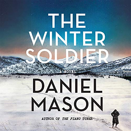 The Winter Soldier                   By:                                                                                                                                 Daniel Mason                               Narrated by:                                                                                                                                 Laurence Dobiesz                      Length: 11 hrs and 35 mins     309 ratings     Overall 4.4