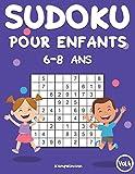 Sudoku Pour Enfants 6-8 Ans: 200 Sudoku pour Enfants Intelligents - Avec Guide, Pro Tips et Solutions - Large (Vol. 4)