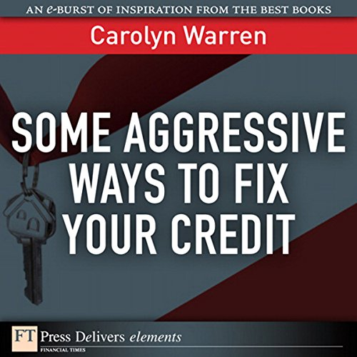 Some Aggressive Ways to Fix Your Credit audiobook cover art