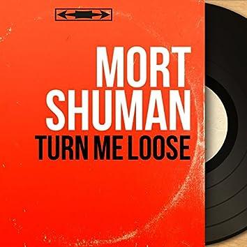 Turn Me Loose (Mono Version)