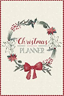 Christmas Planner: A5 Holiday Organiser - Plan Cards, Gifts, Budget, Meals, Shopping Lists - Store Recipes, Lists, Notes & Much More - Everything you Need to Plan your Perfect Christmas