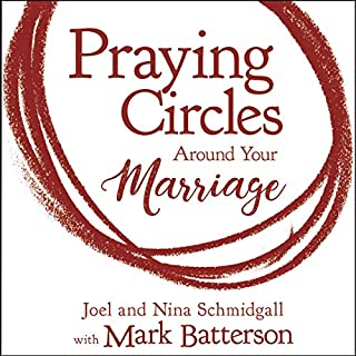 Praying Circles Around Your Marriage                   By:                                                                                                                                 Joel Schmidgall,                                                                                        Nina Schmidgall,                                                                                        Mark Batterson - contributor,                   and others                          Narrated by:                                                                                                                                 Joel Schmidgall,                                                                                        Lora Batterson - foreword,                                                                                        Nina Schmidgall                      Length: 5 hrs and 34 mins     16 ratings     Overall 4.9
