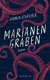 Marianengraben: Roman von Schreiber, Jasmin