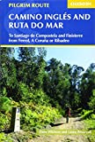 The Camino Ingles and Ruta do Mar: To Santiago de Compostela and Finisterre from Ferrol, A Coruna or Ribadeo [Idioma Inglés] (International Trekking)
