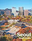 Seoul South Korea: Coffee Table Photography Travel Picture Book Album Of A City And Country In East Asia Large Size Photos Cover