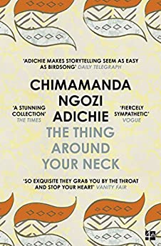 The Thing Around Your Neck by [Chimamanda Ngozi Adichie]
