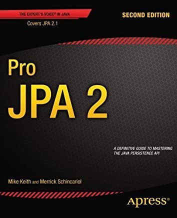 Pro JPA 2 (Experts Voice in Java) by Mike Keith Merrick Schincariol(2013-09-26)