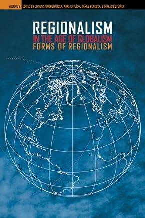 Regionalism in the Age of Globalism: Forms of Regionalism: 2