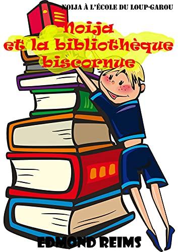 Couverture du livre Noija et la bibliothèque biscornue: L'école du Loup-garou