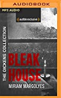 Bleak House: Audible Exclusive (Dickens Collection)