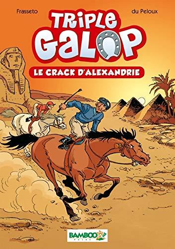 Triple galop - poche tome 02 - le crack d'Alexandrie: Le crack d'Alexandrie