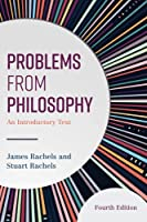 Problems from Philosophy: An Introductory Text, Fourth Edition