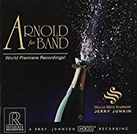 Arnold For Band by Dallas Wind Symphony/Junkin. (1995-10-09)