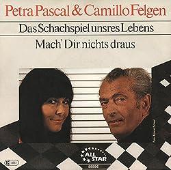 PASCAL, Petra + Camillo Felgen Das Schachspiel unseres Lebens b/w Mach' Dir nichts draus 45rpm/ps