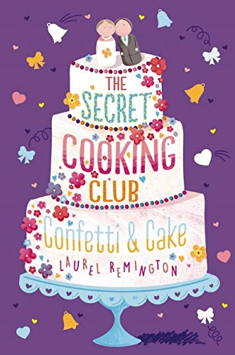 Remington, L: Secret Cooking Club: Confetti & Cake (The Secret Cooking Club, Band 2)