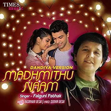 Madhmithu Naam (Dandiya Version)