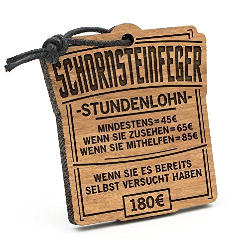 Fashionalarm Schlüsselanhänger Stundenlohn Schornsteinfeger aus Holz mit Gravur   Lustige Geschenk Idee Rauchfangkehrer Kamin Kehrer Beruf Arbeit
