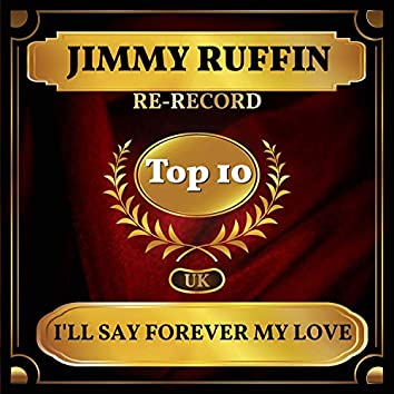 I'll Say Forever My Love (UK Chart Top 40 - No. 7)