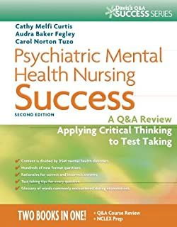 Psychiatric Mental Health Nursing Success: A Q&A Review Applying Critical Thinking to Test Taking (Psychiatric Mental Health Success)